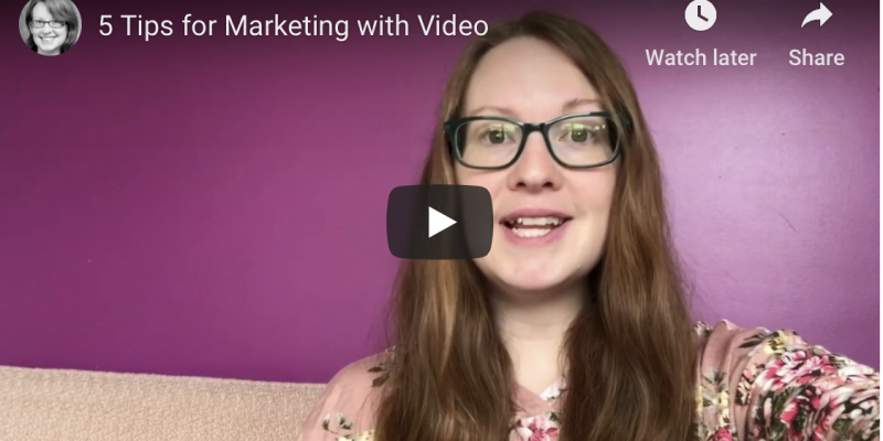 5 Tips for Marketing with Video