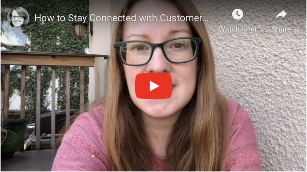 How to Stay Connected with Customers in Troubled Times